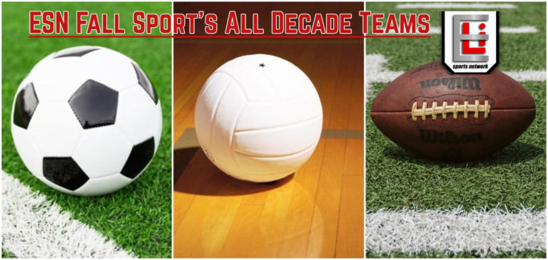 The Eli Sports Network's All-Decade Teams 2010-2019 Fall Edition; Football, Soccer & Volleyball